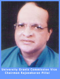 Rajasekaran Pillai, Vice Chairman, University Grants Commission,