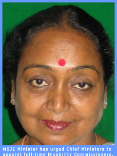 MSJE Minister Miera Kumar has urged Chief Ministers to appoint full-time Disability Commissioners.
