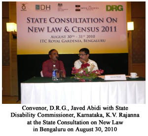 Convenor, D.R.G., Javed Abidi with State Disability Commissioner, Karnataka, K.V. Rajanna at the State Consultation on New Law  in Bengaluru on August 30, 2010